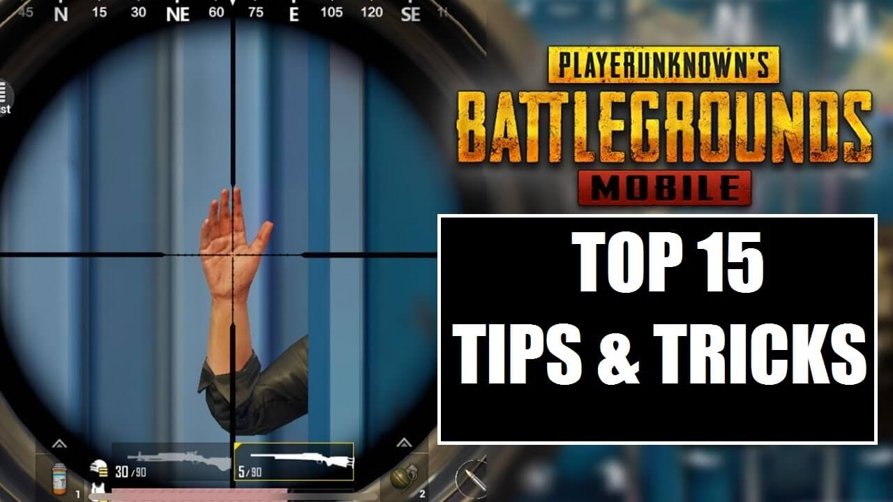 Top 15 PUBG Mobile Tips & Tricks: Every Player Should Know – Mobile