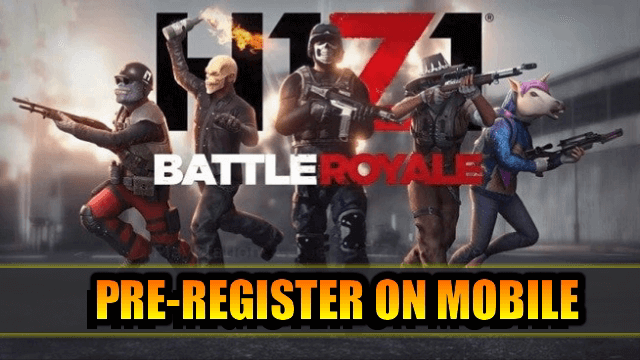 Pre-Registeration For The H1Z1 Mobile Version Has Been