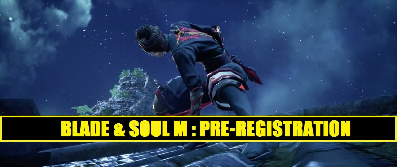 Pre-Register for Blade & Soul Mobile by NCSOFT – Mobile Mode